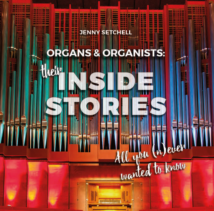 Organs & Organists: Their Inside Stories