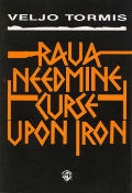 Curse upon the iron / Raua needmine